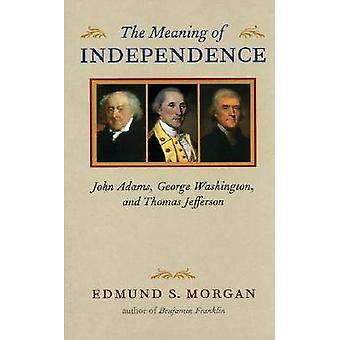 Il significato di indipendenza - John Adams - George Washington - e Can Tho