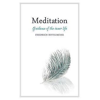 Méditation - guide de la vie intérieure (4e édition révisée) par Fried