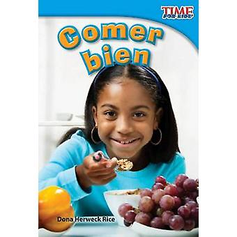 Comer Bien by Dona Herweck Rice - 9781433344305 Book
