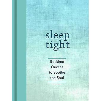 Sleep Tight - Bedtime Quotes to Soothe the Soul by Andrews McMeel Publ
