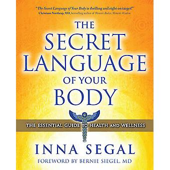 The Secret Language of Your Body - The Essential Guide to Health & Wel