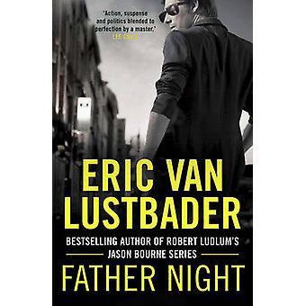 Père de nuit par Eric van Lustbader - livre 9781781856161