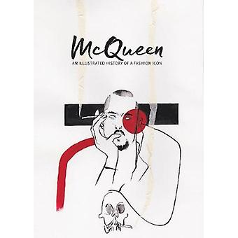 McQueen - An illustrated history of the fashion icon by Tom Rasmussen
