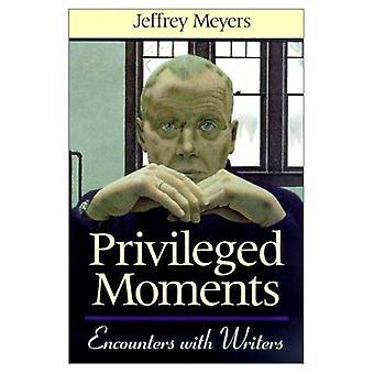 Bevoorrechte momenten: Ontmoetingen met schrijvers