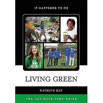 Grün Leben: Die ultimative Teen Anleitung (es passiert mir)