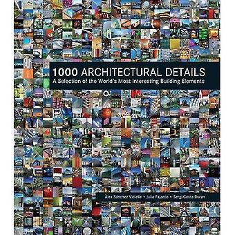 1000 architectonische Details: een selectie van de wereld het meest interessante gebouw van elementen
