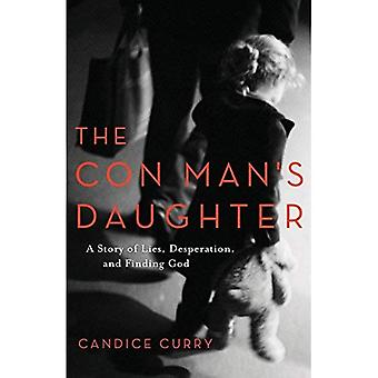 De Con Man's dochter: een verhaal van leugens, wanhoop en het vinden van God