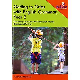 Getting to Grips with English Grammar, Year 2: Developing Grammar and Punctuation through Reading and Writing