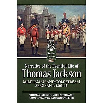 Berättande av Thomas Jackson händelserikt liv: MILISSOLDAT och Coldstream Sergeant, 1803-15 (från anledningen till revolutionen)
