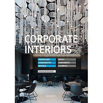 Corporate Interiors - Basics - Components - Examples by Sylvia Leydeck