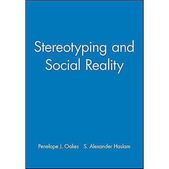 Stereotyping and Social Reality by Oakes & Penelope J.