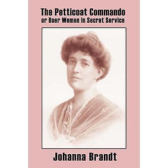 Il Commando sottoveste o donne boera nel servizio segreto da Brandt & Johanna