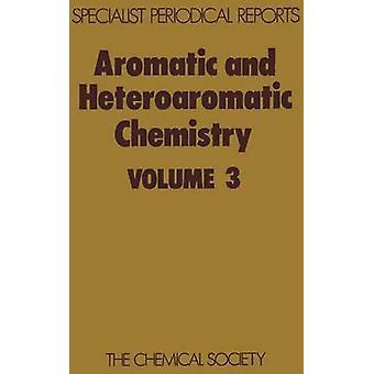 Aromatische en Heteroaromatic scheikunde Volume 3 door Bird & C W
