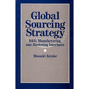 Global Sourcing stratégie Rd fabrique et commercialise des Interfaces de Kotabe & Masaaki