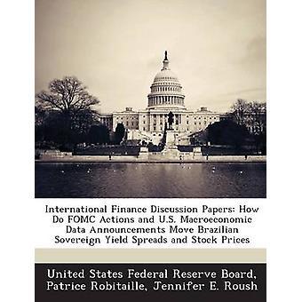 Documents de travail de la Finance internationale comment les Actions FOMC et États-Unis données macroéconomiques annonces déplacent-ils souverain brésilien rendement Spreads et cours des actions par le Federal Reserve Board des États-Unis