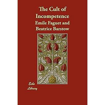 Il culto dell'incompetenza di Faguet & Emile