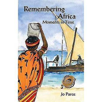 Erinnerung an Afrika Momente in der Zeit von Paroz & Jo