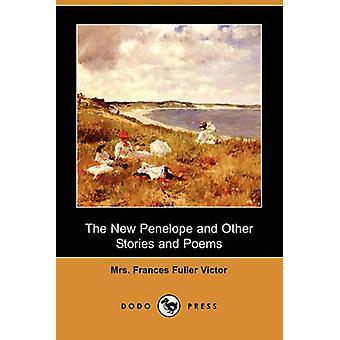 De nieuwe Penelope en andere verhalen en gedichten Dodo pers door Victor & mevrouw Frances Fuller