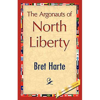 The Argonauts of North Liberty by Harte & Bret