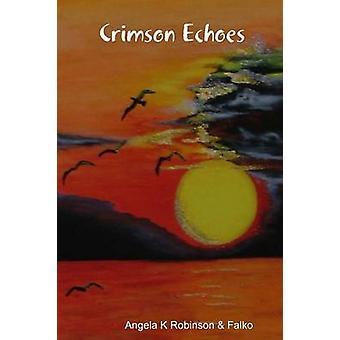 Crimson Echoes by Robinson & Angela K
