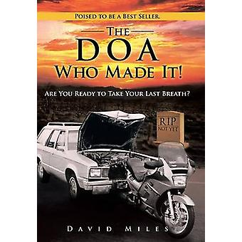 The DOA Who Made It Are You Ready to Take Your Last Breath by Miles & David