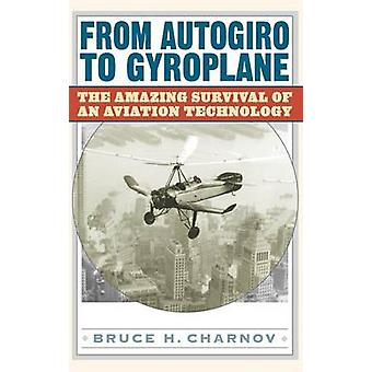 Da Autogiro a Gyroplane la sopravvivenza incredibile di una tecnologia di aeronautica di Charnov & H. Bruce