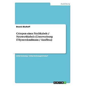 Crimpen eines Patchkabels Netzwerkkabels Unterweisung ITSystemkaufmann kauffrau av Bischoff & Dennis
