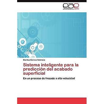 Sistema Inteligente Para la Prediccin del Acabado oberflächlich von Correa Valencia Maritza