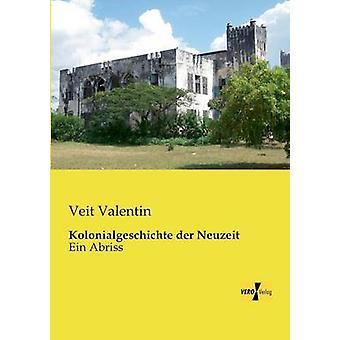 Kolonialgeschichte der NeuzeitEin Abriss de Valentin et Veit