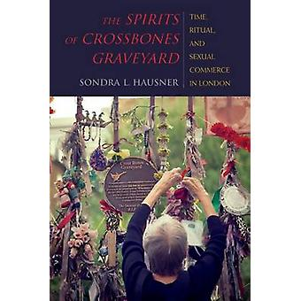 The Spirits of Crossbones Graveyard - Time - Ritual - and Sexual Comme