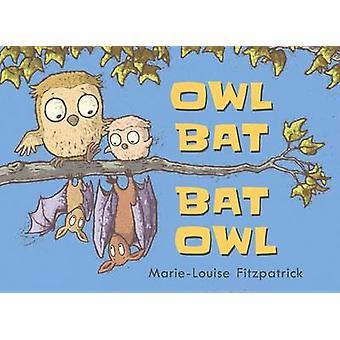 Owl Bat Bat Owl by Marie-Louise Fitzpatrick - 9780763691615 Book