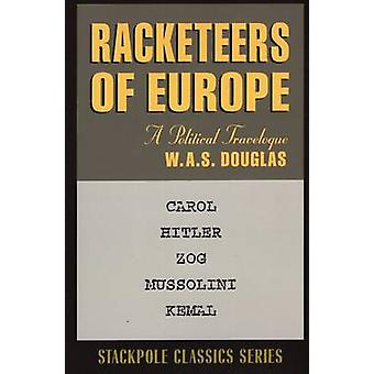 Racketeers of Europe - A Political Travelogue by W. Douglas - 97808117