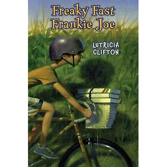 Freaky Fast Frankie Joe by Lutricia Clifton - 9780823428670 Book