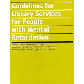 Guidelines for Library Services for People with Mental Retardation -