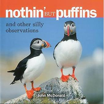 Nothin' but Puffins - And Other Silly Observations by John McDonald -