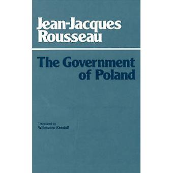 The Government of Poland by Jean-Jacques Rousseau - Willmoore Kendall