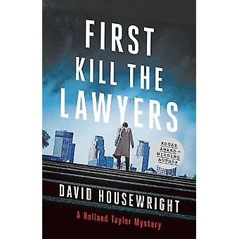 First - Kill the Lawyers - A Holland Taylor Mystery by David Housewrig