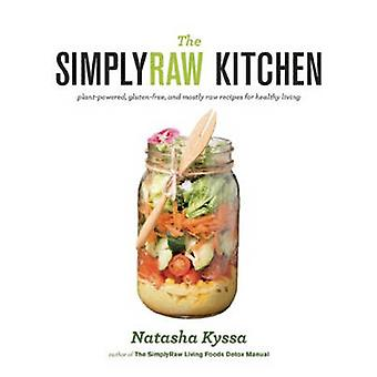 The Simply Raw Kitchen - Plant-Powered - Gluten-Free - and Mostly Raw