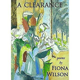 A Clearance - Poems by Fiona Wilson - 9781937679484 Book