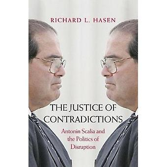 Justice of Contradictions by Richard L. Hasen