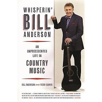 Whisperin Bill Anderson en hidtil uset liv i Country musik af Bill Anderson & med Peter Cooper