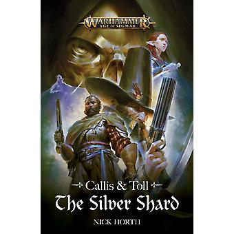Callis and Toll The Silver Shard by Nick Horth