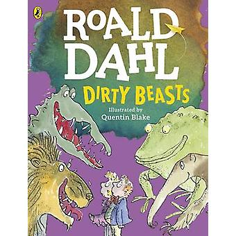 Dirty Beasts by Roald Dahl & Illustrated by Quentin Blake