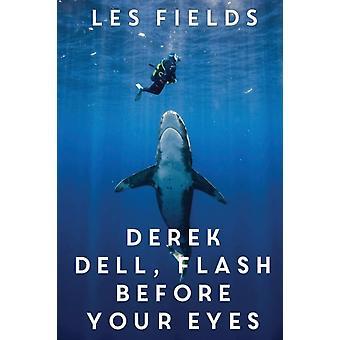 Derek Dell Flash framför dina ögon av Les Fields