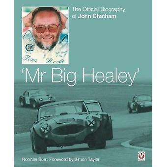 John Chatham  Mr Big Healey