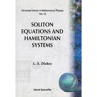 Soliton Equations and Hamilton Systems by L.A. Dickey - 9789810236847
