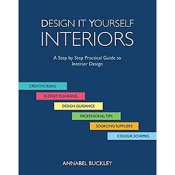 Design it Yourself Interiors by Buckley & Annabel