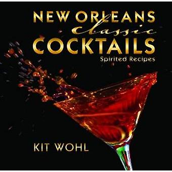 New Orleans Classic Cocktails by Kit Wohl - 9781455617289 Book