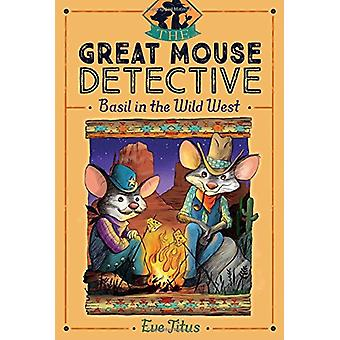 Basil in the Wild West by Eve Titus - 9781481464116 Book