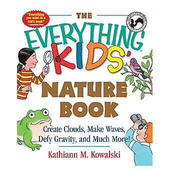 The Everything Kids Nature Book by Kowalski & Kathiann M